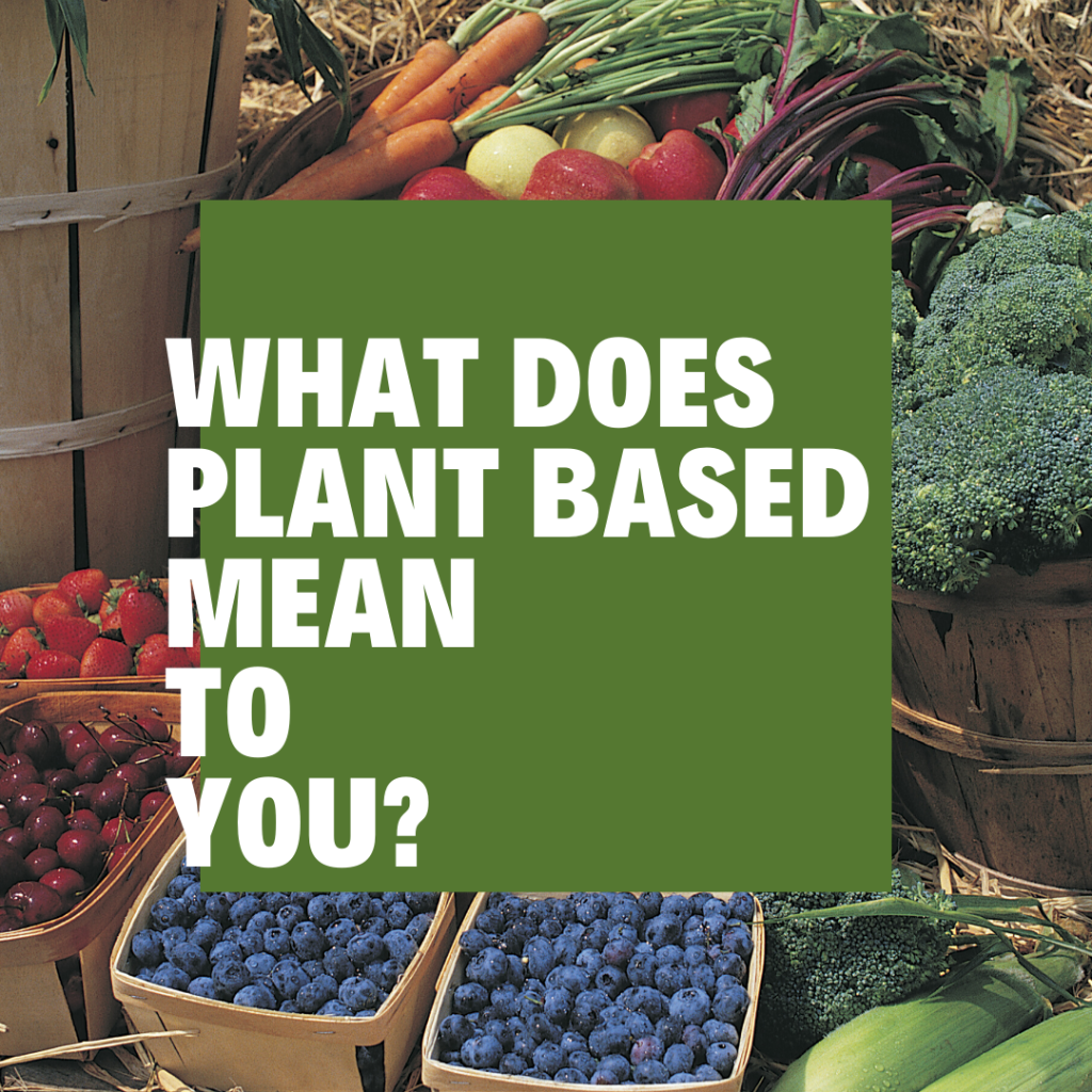 What does plant based mean